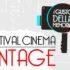 """Festival di Cinema Vintage - """"Il gusto della memoria"""""""